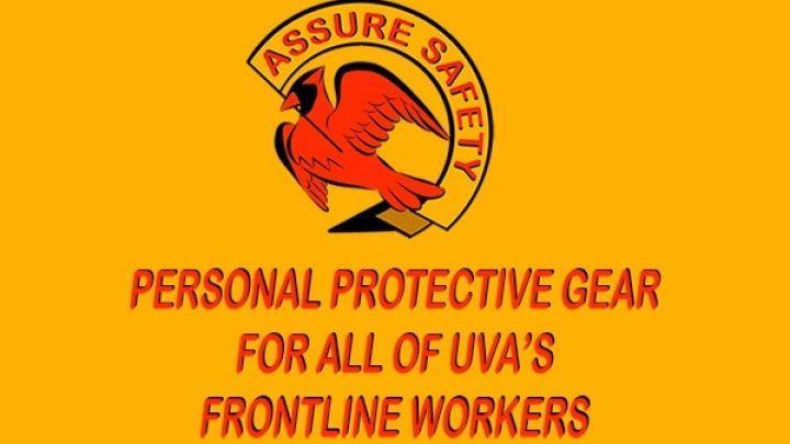 "ID: Top of image is #AssureSafetyUVA logo with A red cardinal holds a yellow banner in its beak reading ""Assure Safety"" in red, on a yellow background. Red text below ""Personal Protective Gear for All of UVA's Frontline Workers"""