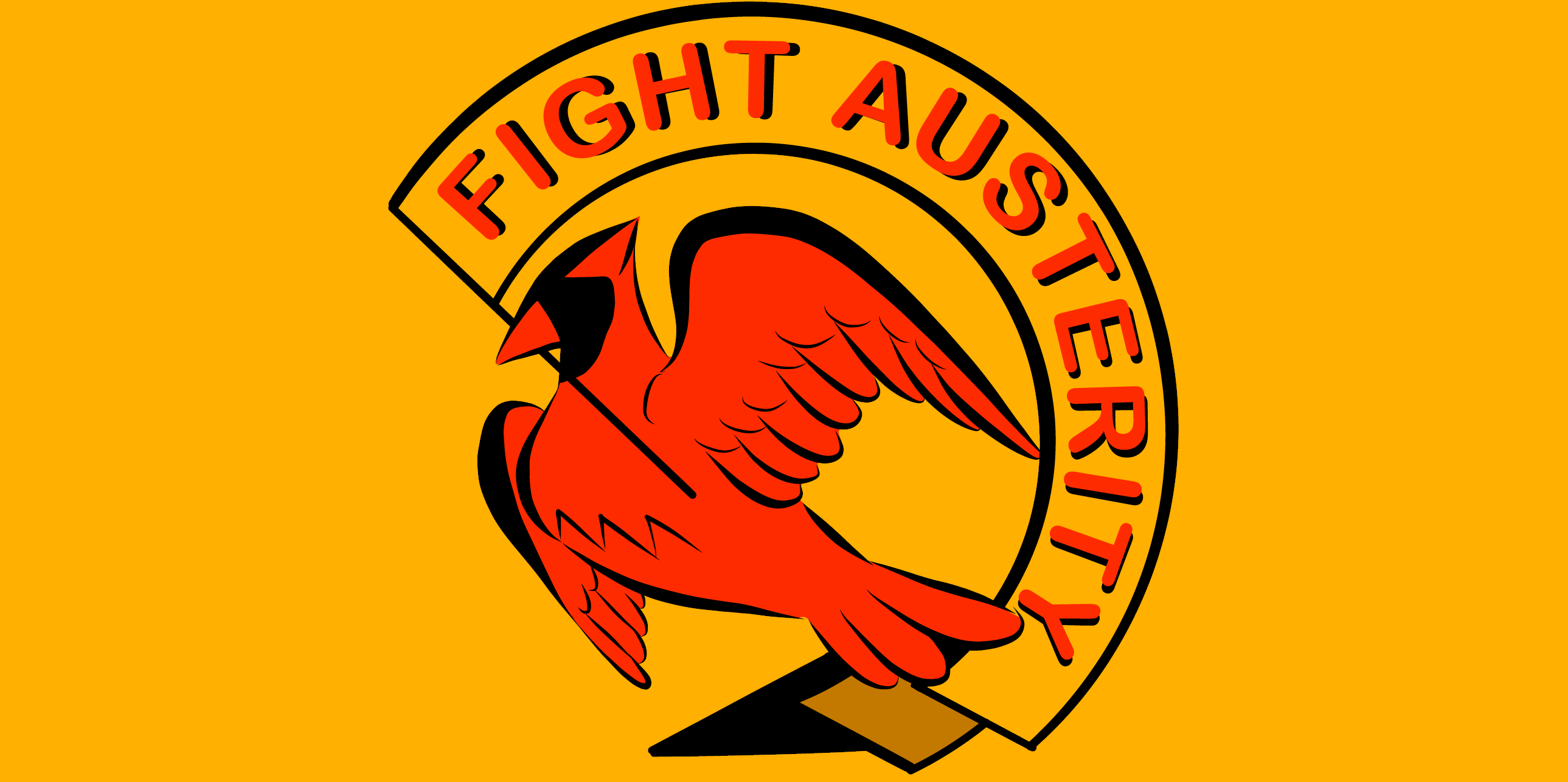 "ID: #FightAusterityUVA logo. A red cardinal holds a yellow banner in its beak reading ""Fight Austerity"" in red, on a yellow background"