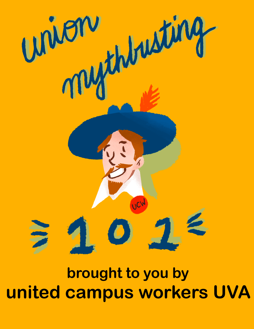 """ID: Yellow background. White smiling man (UVA mascot) with blue hat, brown hair and beard, wearing red UCW badge. Blue text """"Union Mythbusting 101"""" Black bottom text """"brought to you by united campus workers uva"""""""