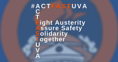 """ID: orange flag over UVA rotunda in orange ring, on blue background. Foreground: white text """"#ACTFASTUVA"""", """"FAST"""" in orange, left to right and top to bottom. Downwards """"FAST"""" text spells out Fight Austerity, Assure Safety, Solidarity Together"""